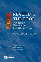 Reaching the Poor with Health, Nutrition, and Population Services : What Works, What Doesn't, and Why.