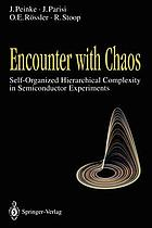 Encounter with chaos : self-organized hierarchial complexity in semiconductor experiments