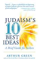Judaism's 10 best ideas : a brief guide for seekers