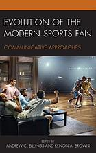 Evolution of the modern sports fan : communicative approaches