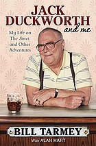Jack Duckworth and me : my life on the street and other adventures