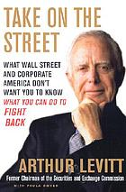 Take on the street : what Wall Street and corporate America don't want you to know : what you can do to fight back