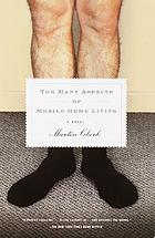 The many aspects of mobile home living : a novel