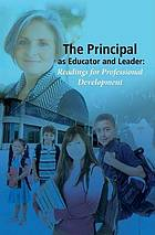 The principal as educator and leader : readings for professional development