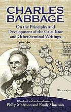 Charles Babbage on the principles and development of the calculator : and other seminal writings