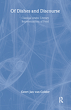 Of dishes and discourse : classical Arabic literary representations of food