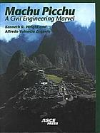 Machu Picchu : a civil engineering marvel