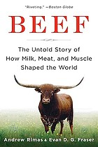 Beef : the untold story of how milk, meat, and muscle shaped the world