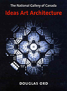 The National Gallery of Canada : ideas, art, architecture