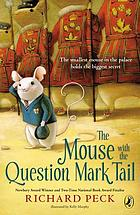 The mouse with the question mark tail : a novel