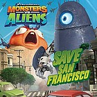 Monsters vs. aliens. Save San Francisco