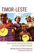 Timor-Leste : the History and Development of Asia's Newest Nation