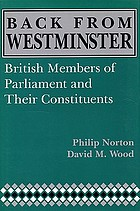Back from Westminster : British members of Parliament and their constituents