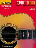 Hal Leonard guitar method. Complete edition : contains book 1, 2 and 3 bound together in one easy-to-use volume