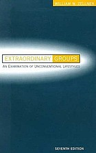 Extraordinary groups : an examination of unconventional lifestyles