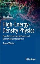 High-Energy-Density Physics : Foundation of Inertial Fusion and Experimental Astrophysics