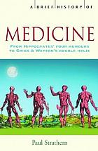 A brief history of medicine : from Hippocrates to gene therapy