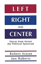 Left, right, and center : voices from across the political spectrum