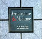 Architecture & medicine : I.M. Pei designs the Kirklin Clinic