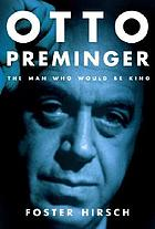 Otto Preminger : the man who would be king