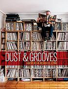 Dust & grooves : adventures in record collecting