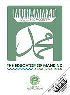 Muhammad, the educator of mankind