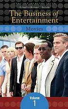 The business of entertainment / 1 Movies.