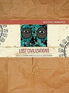 Mysteries unwrapped. Lost civilizations