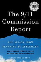 The 9/11 Commission report : the attack from planning to aftermath : authorized text