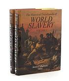 The Historical encyclopedia of world slavery