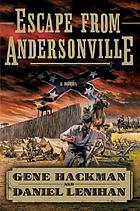 Escape from Andersonville : a novel of the Civil War