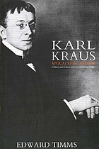 Karl Kraus, apocalyptic satirist : culture and catastrophe in Habsburg Vienna