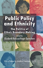 Public policy and ethnicity : the politics of ethnic boundary making