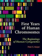 First years of human chromosomes : the beginnings of human cytogenetics