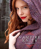 Vampire knits : projects to keep you knitting from twilight to dawn