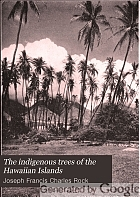 The indigenous trees of the Hawaiian Islands,