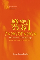 Rongorongo : the Easter Island script : history, traditions, texts