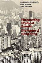 Forecasting political events : the future of Hong Kong