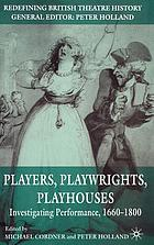 Players, playwrights, playhouses : investigating performance, 1660-1800