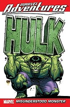 Hulk : misunderstood monster