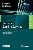 Personal satellite services : 4th International ICST Conference, PSATS 2012, Bradford, UK, March 22-23, 2012. Revised selected papers