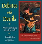 Debates with devils : what Swedenborg heard in hell