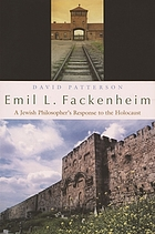 Emil L. Fackenheim : a Jewish philosopher's response to the Holocaust