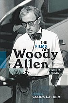The films of Woody Allen : critical essays
