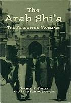 The Arab Shi'a : the forgotten Muslims
