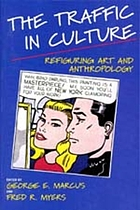 The traffic in culture : refiguring art and anthropology