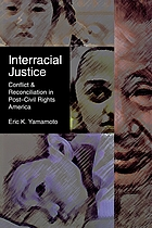 Interracial justice : conflict and reconciliation in post-civil rights America