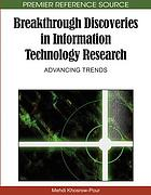 Breakthrough discoveries in information technology research : advancing trends