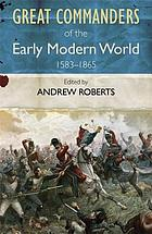 The great commanders of the early modern world