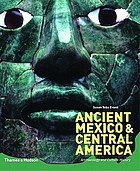 Ancient Mexico & Central America : archaeology and culture history
